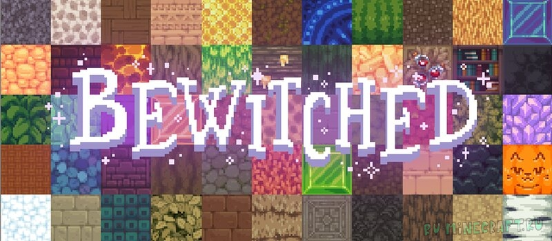 Bewitched - приятный ресурспак [1.17.1] [1.16.4] [1.15.2] [16x] [32x]