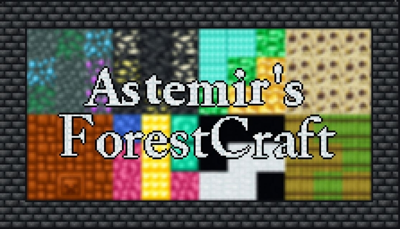 Astemir's Forestcraft - куча предметов, оружия, брони, мобы и боссы [1.16.5]