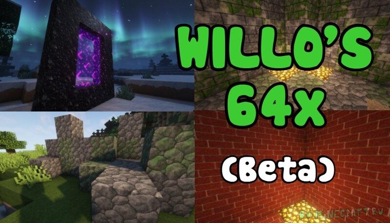 willo's 64x - приятные текстуры [1.17.1] [1.16.5] [64x]