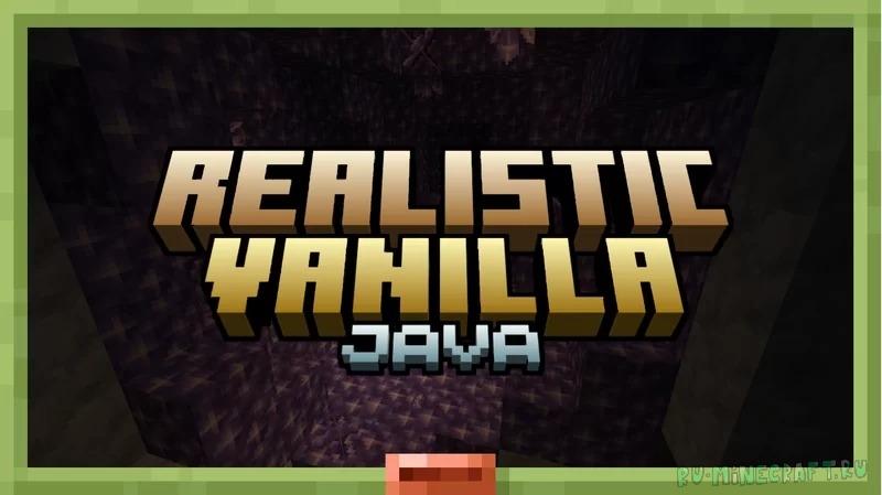 Realistic Vanilla - реалистичная ванилла [1.17.1] [1.16.5] [1.15.2] [16x]