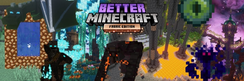 Better Minecraft - сборка улучшающая майнкрафт [FABRIC] [1.17.1] [140 модов]