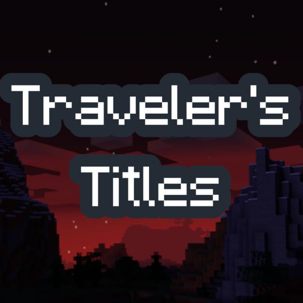 Traveler's Titles - отображение миров и биомов [1.16.5]