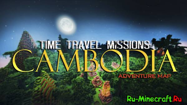 [Map][Adv][1.5-1.5.1] Time Travel Missions: CAMBODIA