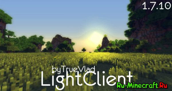 [Client][1.7.10] LightClient by TrueVlad