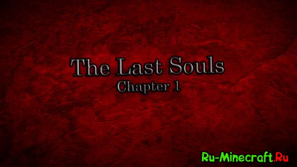 [Map][1.7.10] The Last Souls - Chapter 1 [With Custom NPCs]